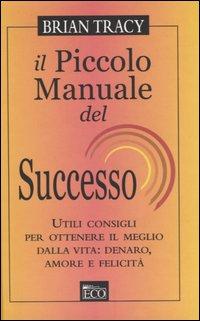 Il piccolo manuale del successo