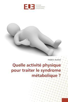 Quelle Activité Physique pour Traiter le Syndrome Metabolique ?