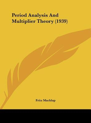 Period Analysis and Multiplier Theory (1939)