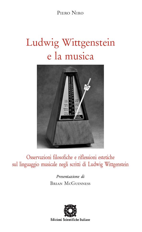 Ludwig Wittgenstein e la musica. Osservazioni filosofiche e riflessioni estetiche sul linguaggio musicale negli scritti di Ludwig Wittgenstein