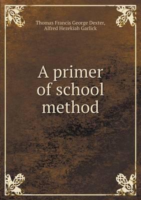 A Primer of School Method