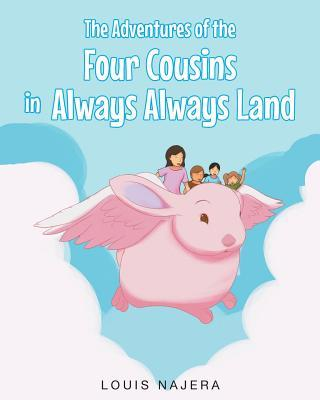 The Adventures of the Four Cousins in Always Always Land