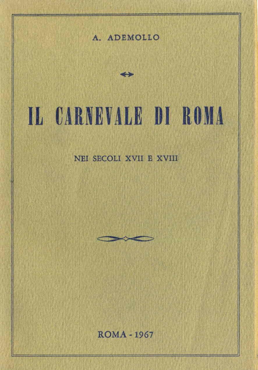 Il carnevale di Roma nei secoli XVII e XVIII (ris. anast. Roma, 1883)