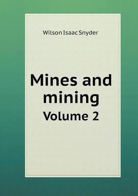 Mines and Mining Volume 2