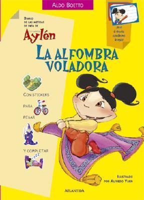 La Alfombra Voladora/ the Flying Carpet