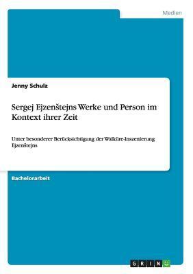 Sergej EjzenStejns Werke und Person im Kontext ihrer Zeit