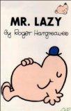 Mr. Lazy