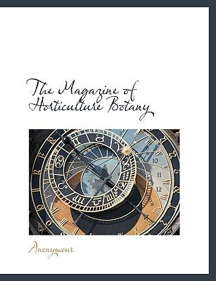 The Magazine of Horticulture Botany