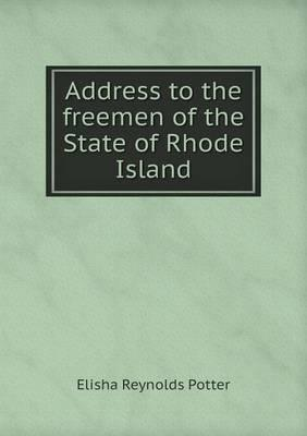 Address to the Freemen of the State of Rhode Island