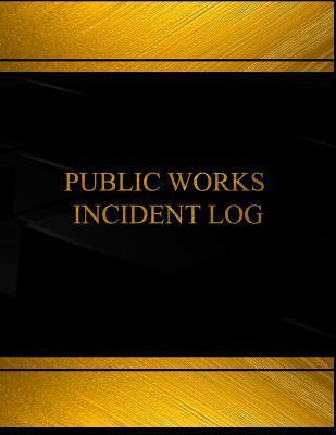 Public Works Incident Log Book Journal