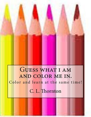 Guess What I Am and Color Me in