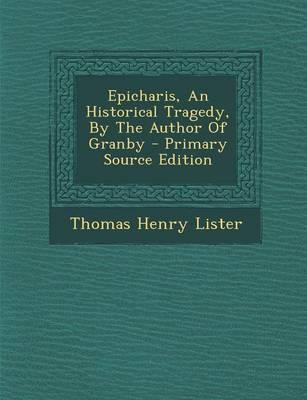 Epicharis, an Historical Tragedy, by the Author of Granby - Primary Source Edition