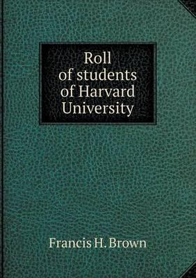 Roll of Students of Harvard University