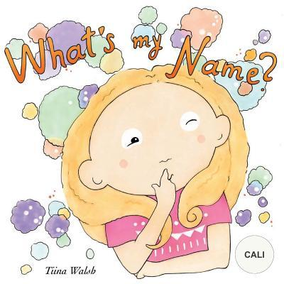 What's my name? CALI
