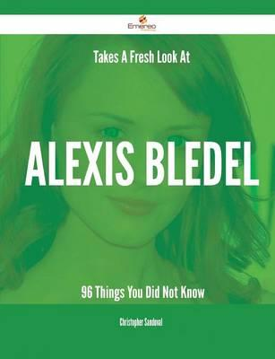 Takes a Fresh Look at Alexis Bledel