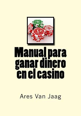 Manual para ganar dinero en el casino / Manual to make money in the casino