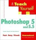 Teach Yourself® Photoshop® 5 and 5.5