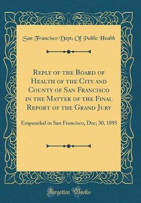 Reply of the Board of Health of the City and County of San Francisco in the Matter of the Final Report of the Grand Jury