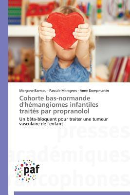 Cohorte Bas-Normande d'Hemangiomes Infantiles Traites par Propranolol