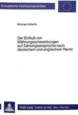 Der Einfluss von Währungsschwankungen auf Zahlungsansprüche nach deutschem und englischem Recht