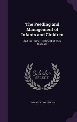 The Feeding and Management of Infants and Children