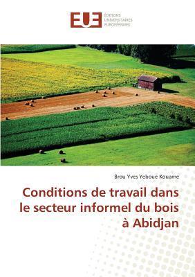 Conditions de Travail Dans le Secteur Informel du Bois a Abidjan