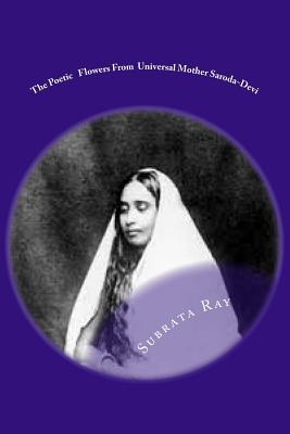 The Poetic Flowers from Universal Mother Saroda Devi