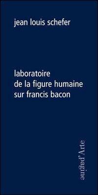 Laboratoire de la figure humaine sur Francis Bacon