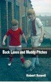 Back Lanes and Muddy Pitches