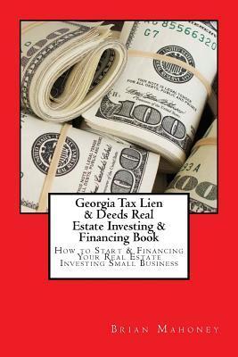 Georgia Tax Lien & Deeds Real Estate Investing & Financing Book