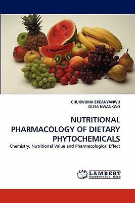 NUTRITIONAL PHARMACOLOGY OF DIETARY PHYTOCHEMICALS