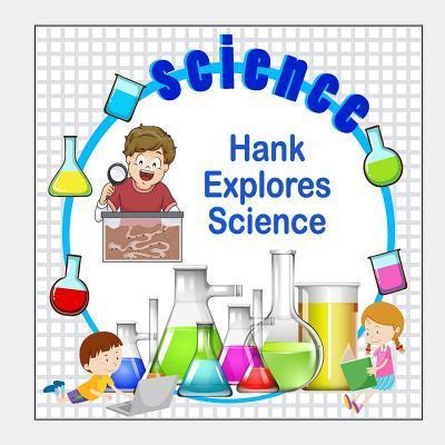 Hank Explores Scienc...