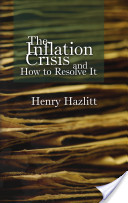 Inflation Crisis and How to Resolve It