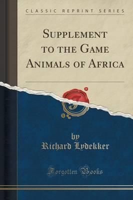 Supplement to the Game Animals of Africa (Classic Reprint)