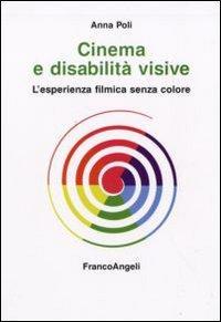 Cinema e disabilità visive. L'esperienza filmica senza colore