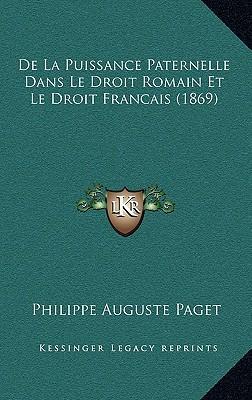 de La Puissance Paternelle Dans Le Droit Romain Et Le Droit Francais (1869)