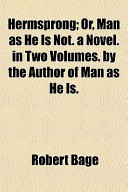 Hermsprong; Or, Man as He Is Not. a Novel. in Two Volumes. by the Author of Man as He Is.