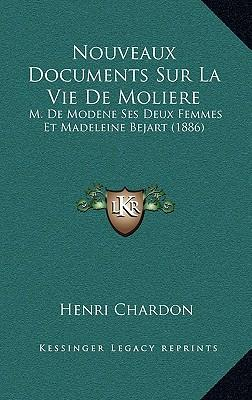 Nouveaux Documents Sur La Vie de Moliere