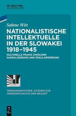 Nationalistische Intellektuelle in Der Slowakei 1918-1945