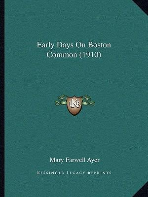 Early Days on Boston Common (1910)