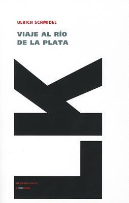 Viaje Al Rio De La Plata/ Trip to The River of Platinum