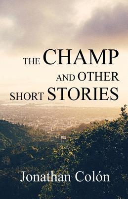 The Champ And Other Short Stories