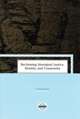 Reclaiming Aboriginal Justice, Identity, and Community