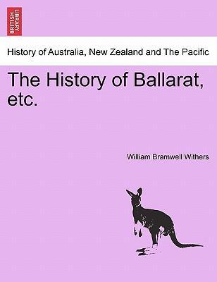 The History of Ballarat, etc
