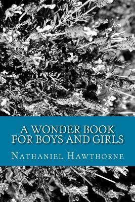 A Wonder Book for Boys and Girls
