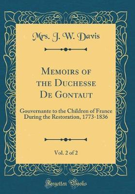 Memoirs of the Duchesse De Gontaut, Vol. 2 of 2