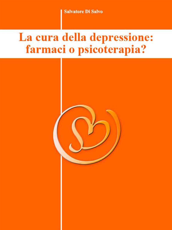 La cura della depressione: farmaci o psicoterapia?