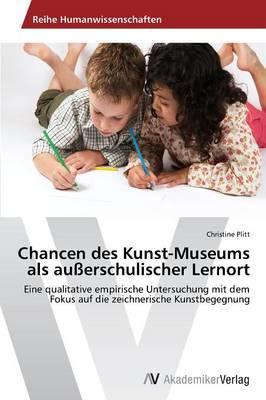 Chancen des Kunst-Museums als außerschulischer Lernort