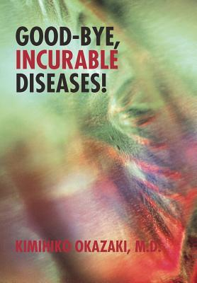 Good-Bye, Incurable Diseases!