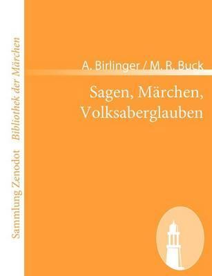 Sagen, Märchen, Volksaberglauben